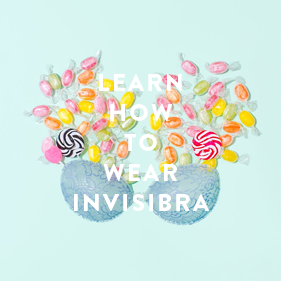 LEARN HOW TO WEAR INVISIBRA