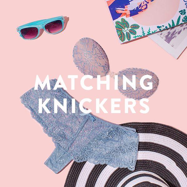 MATCHING KNICKERS